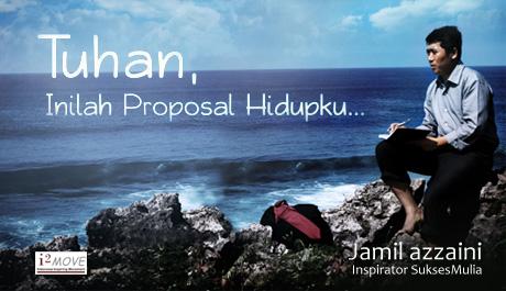 Tuhan, Inilah Proposal Hidupku
